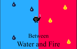 Between Water and Fire